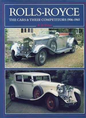 Rolls Royce : The cars and their competitors 1906-1965